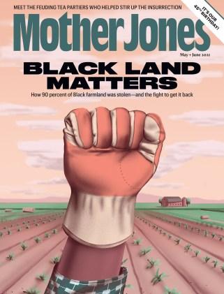 Mother Jones May/June 2021 Issue