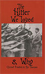 The Hitler We Loved and Why